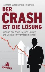 Matthias Weik & Marc Friedrich: DER CRASH IST DIE LÖSUNG