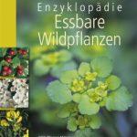 Enzyklopädie Essbare Wildpflanzen / Steffen Guido Fleischhauer