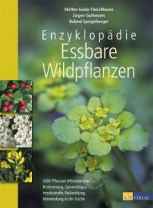 Enzyklopädie Essbare Wildpflanzen / Steffen Guido Fleischhauer 9783038007524