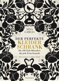 DER PERFEKTE KLEIDERSCHRANK / Nina Garcia