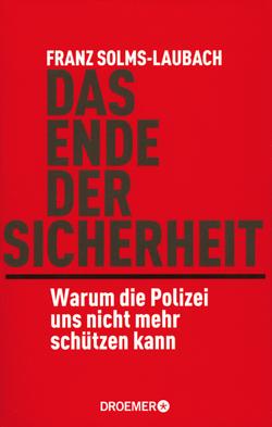 DAS ENDE DER SICHERHEIT / Franz Solms-Laubach