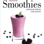 Smoothies ‒ köstlich, frisch und gesund / Eliq Maranik