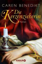Die Kerzenzieherin / Caren Benedikt