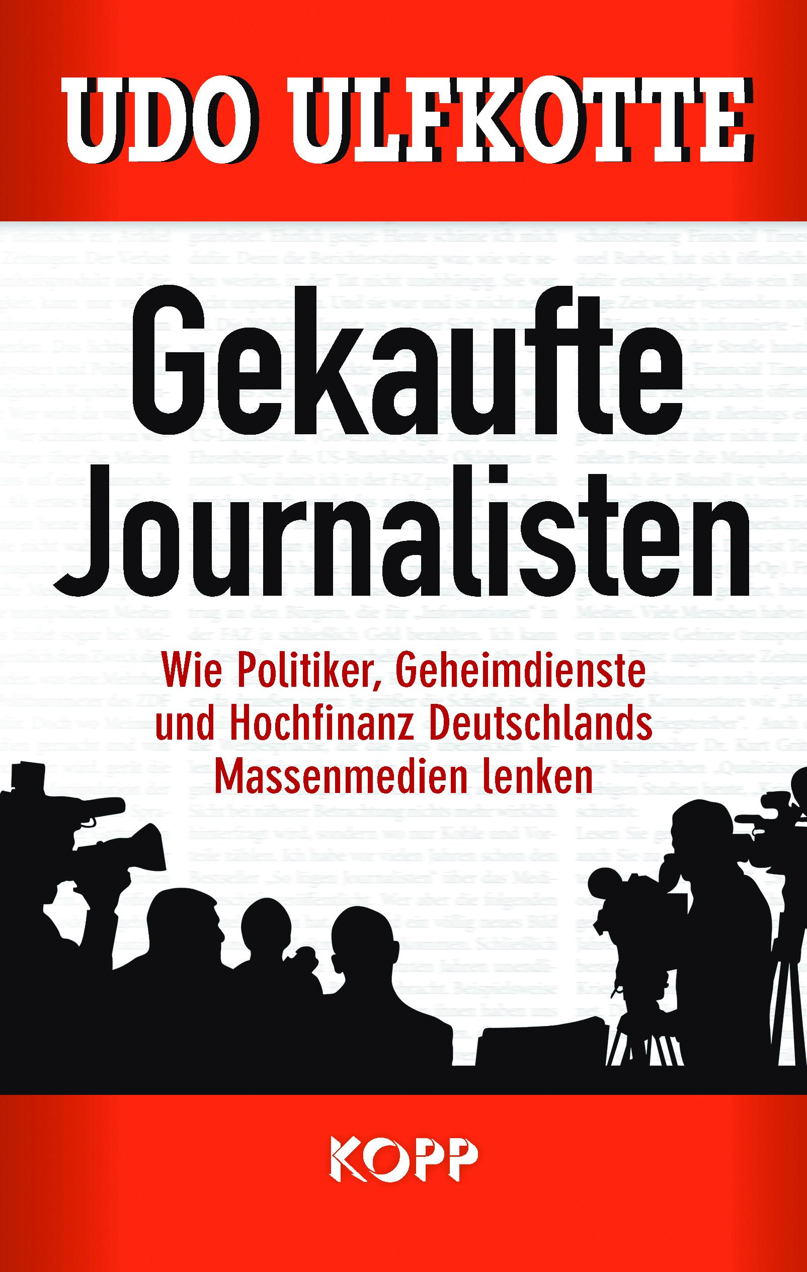Gekaufte Journalisten / Udo Ulfkotte