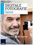 DIGITALE FOTOGRAFIE heute …. jetzt sind Sie der Experte
