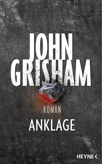 ANKLAGE / Ein Roman von John Grisham