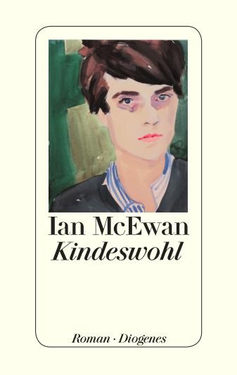 Kindeswohl – Ein Roman von Ian McEwan