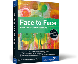Face to Face – Handbuch Facebook Marketing / Lukas Adda