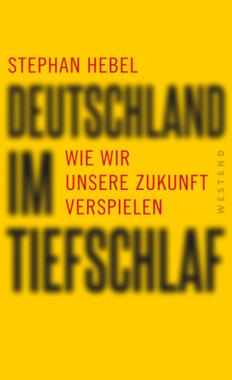 DEUTSCHLAND IM TIEFSCHLAF / Stephan Hebel