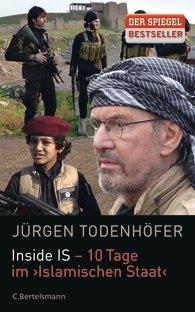 Inside IS – 10 Tage im Islamischen Staat / Jürgen Todenhöfer