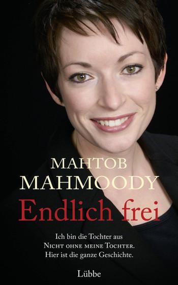 Endlich frei / MAHTOB MAHMOODY
