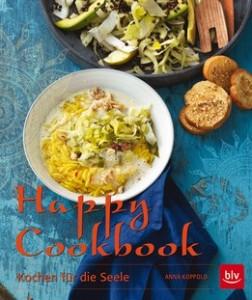 Anna Koppold: Happy Cookbook ‒ Kochen für die Seele