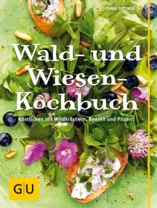 Wald- und Wiesen-Kochbuch von Diane Dittmer