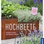 HOCHBEETE ‒ Vielfalt ernten auf kleiner Fläche