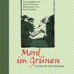 Mord im Grünen / 20 Krimis mit vielen Gartentipps