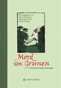 Mord im Grünen − 20 Krimis mit vielen Gartentipps