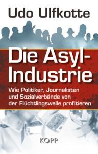 Die Asyl-Industrie – Udo Ulfkotte