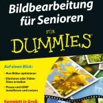 Bildbearbeitung für Senioren »FÜR DUMMIES« / Sandra Weber