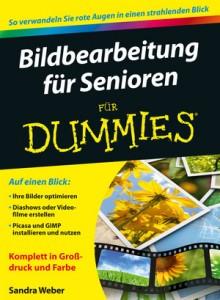 Bildbearbeitung für Senioren »FÜR DUMMIES« / Sandra Weber - Cyan:Magenta:Yellow:Black