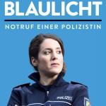DEUTSCHLAND IM BLAULICHT – Notruf einer Polizistin / Tania Kambouri