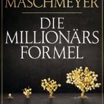 DIE MILLIONÄRSFORMEL / Carsten Maschmeyer