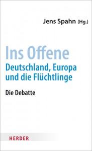 Ins Offene - Deutschland, Europa und die Flüchtlinge / Hg. Jens Spahn - 34997-3_SPAHN_Ins_Offene_FINAL-HIGH.indd
