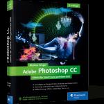 Adobe Photoshop CC – Schritt für Schritt zum perfekten Bild / Markus Wäger