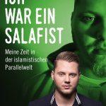 Ich war ein Salafist – Meine Zeit in der islamistischen Parallelwelt / Dominic Musa Schmitz