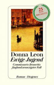 Ewige Jugend - Commissario Brunettis 25. Fall / Donna Leon - Cover_DiogenesVerlag-1-608x960