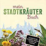 Mein Stadtkräuter Buch / Ursula Stratmann