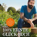 DAS 100% ERNTE-GLÜCK-BUCH / Kirchbaumer & Ganders