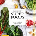 Kochen mit SUPERFOODS / Susanna Bingemer & Hans Gerlach