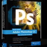Adobe Photoshop CC – Das umfassende Handbuch / Sibylle Mühlke