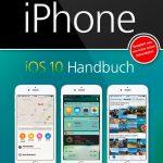 iPhone IOS 10 Handbuch / Anton Ochsenkühn