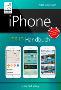 iPhone IOS 10 Handbuch / Anton Ochsenkühn - cover-iphone-ios10_1400px