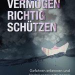 VERMÖGEN RICHTIG SCHÜTZEN / Hans-Lothar Merten & Markus Schuhmann