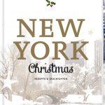 NEW YORK Christmas – Rezepte & Geschichten / Lisa Nieschlag * Lars Wentrup