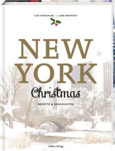 New York Christmas - Rezepte und Geschichten / Lisa Nieschlag & Lars Wentrup / ny-christmas