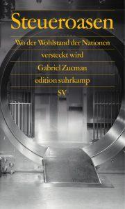 Steueroasen - Wo der Wohlstand der Nationen versteckt liegt / Gabriel Zucman