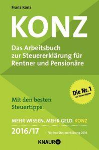 KONZ - Das Arbeitsbuch zur Steuererklärung für Rentner und Pensionäre 2016/17
