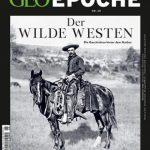 Der wilde Westen / GEO EPOCHE