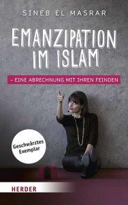 Emanzipation im Islam - Eine Abrechnung mit ihren Feinden / Sineb El Masrar