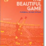THE BEAUTIFUL GAME – FUSSBALL IN DEN 1970ern