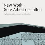 New Work – Gute Arbeit gestalten / Carsten C. Schermuly