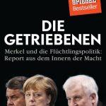 Die Getriebenen – Merkel und die Flüchtlingspolitik / Robin Alexander