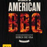 Weber's American BBQ: Ein kulinarischer Roadtrip durch die USA