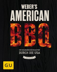 Weber's American BBQ: Ein kulinarischer Roadtrip durch die USA / Jamie Purviance