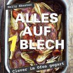 Alles auf 1 Blech – Clever im Ofen gegart / Molly Shuster