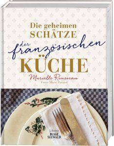Die geheimen Schätze der französischen Küche / Murielle Rousseau