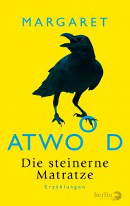 Die steinerne Matratze - Erzählungen / Margaret Atwood